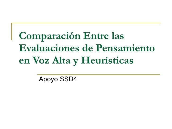 Comparación Entre las Evaluaciones de Pensamiento en Voz Alta y Heurísticas Apoyo SSD4