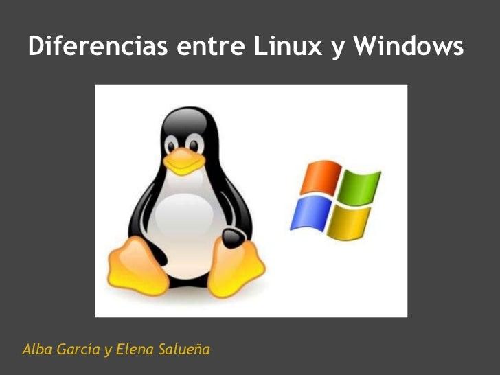 Diferencias entre Linux y Windows Alba García y Elena Salueña