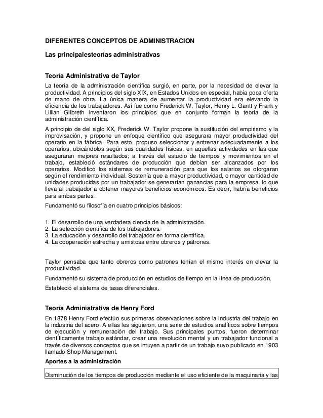 DIFERENTES CONCEPTOS DE ADMINISTRACION Las principalesteorías administrativas Teoría Administrativa de Taylor La teoría de...