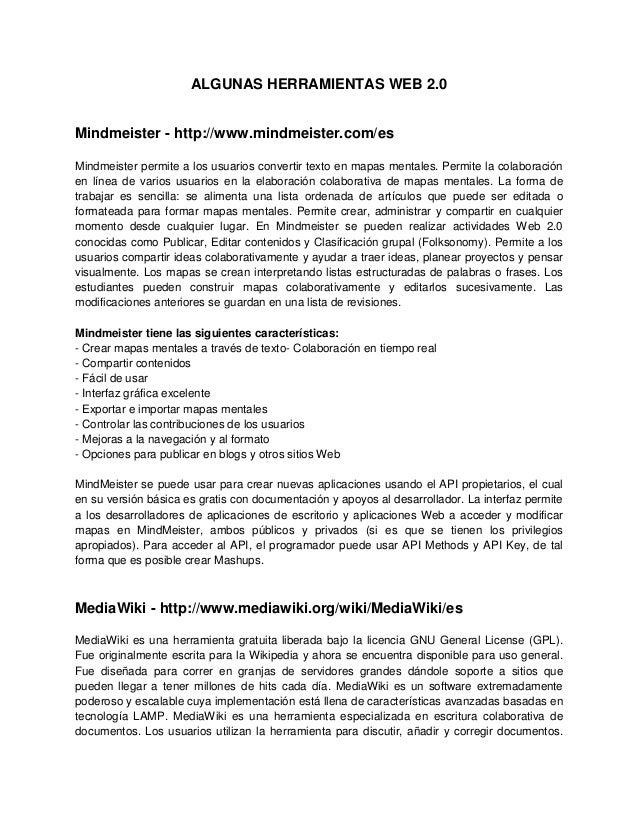 ALGUNAS HERRAMIENTAS WEB 2.0Mindmeister - http://www.mindmeister.com/esMindmeister permite a los usuarios convertir texto ...