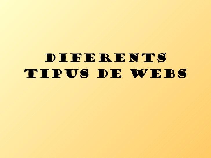 DIFERENTS TIPUS DE WEBS
