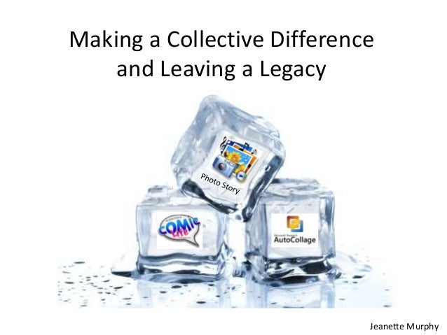Making a Collective Difference and Leaving a Legacy