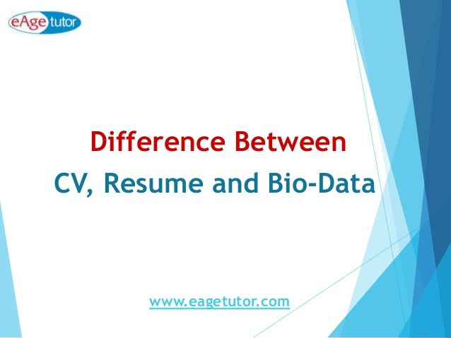 difference between a cv  resume and bio data
