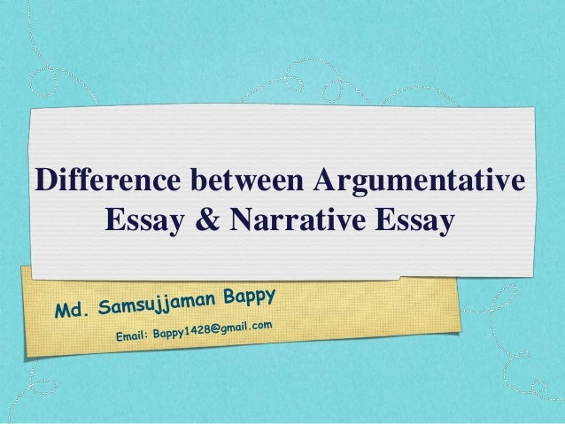 Difference between argumentative essay & narrative essay By Samsujjaman Bappy