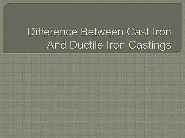 Difference between cast iron and ductile castings