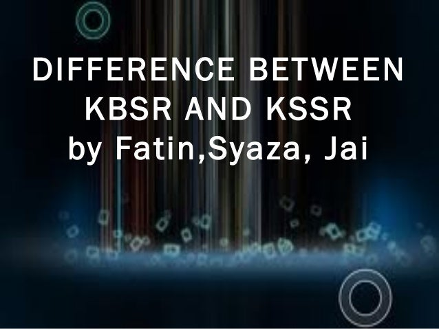 Difference between kbsr and kssr