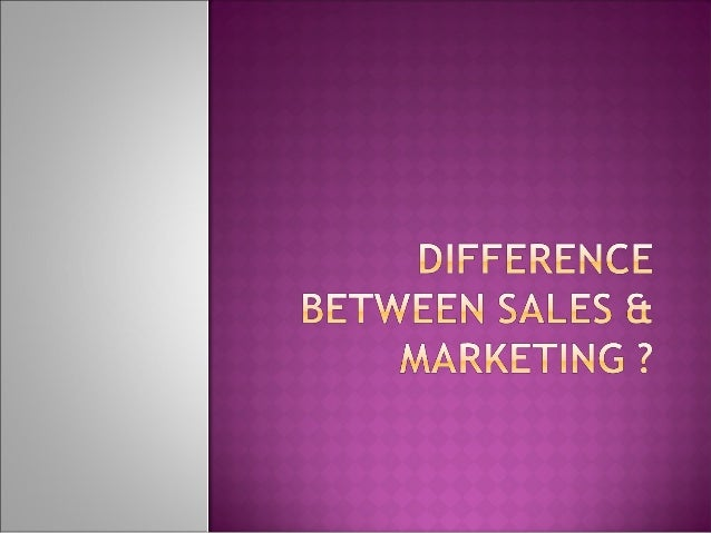 differences between marketing and sales There's a difference between marketing and advertising here we explain what the two terms mean – and why you need both to drive brand awareness there's a difference between marketing and advertising here we explain what the two terms mean – and why you need both to drive brand awareness  you are at: home » sales & marketing.