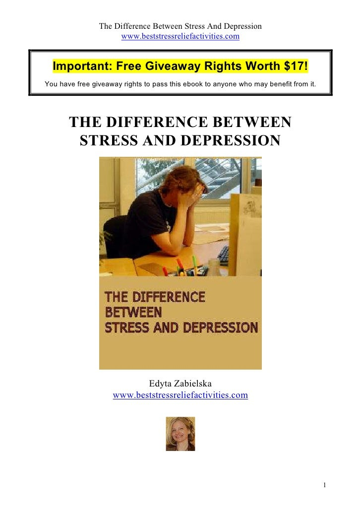 The Difference Between Stress And Depression                     www.beststressreliefactivities.com  Important: Free Givea...