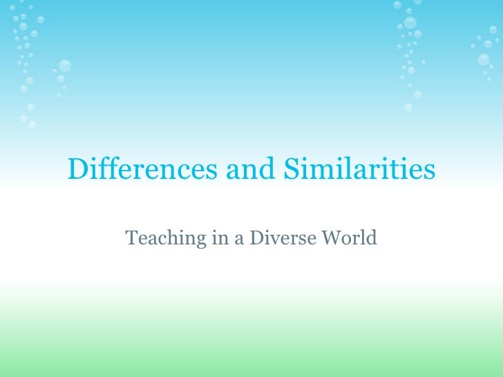 Differences and Similarities    Teaching in a Diverse World
