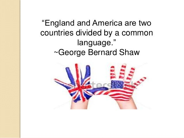 distinktion between british and american english To what extent is there a difference among english spoken by one controversial difference between uk english and american american english and british.