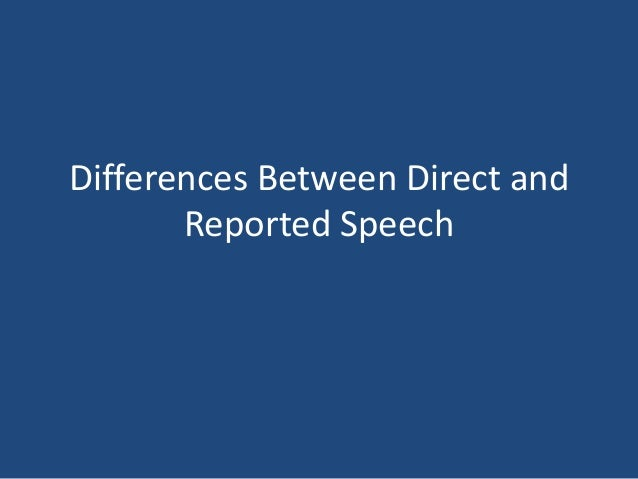 Differences Between Direct and Reported Speech
