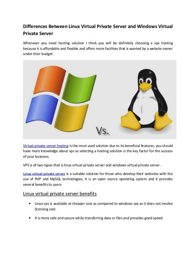Differences Between Linux Virtual Private Server and Windows Virtual Private Server Whenever you need hosting solution I t...