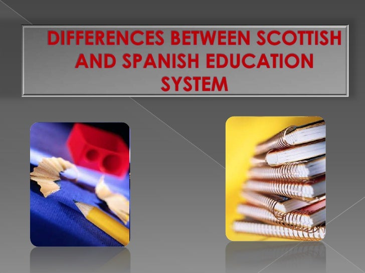 Differences between Scottish and Spanish Education Systems