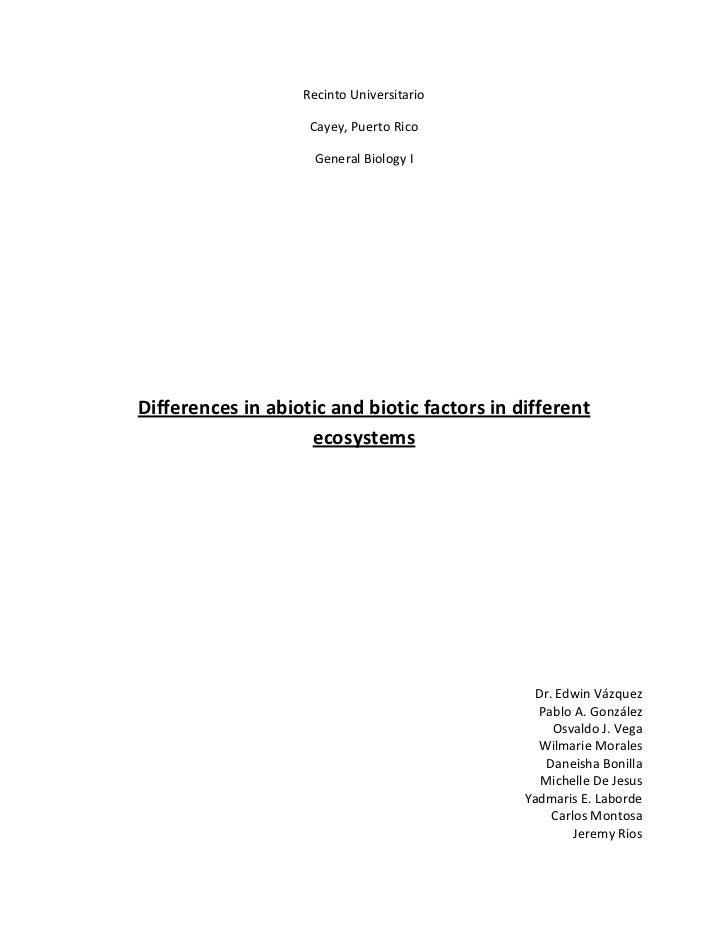 Recinto Universitario <br />Cayey, Puerto Rico<br />General Biology I <br />Differences in abiotic and biotic factors in d...