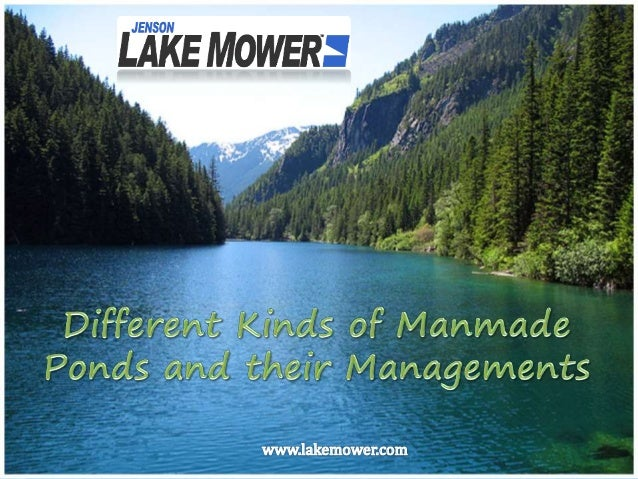 Different Kinds Of Manmade Ponds And Their Managements