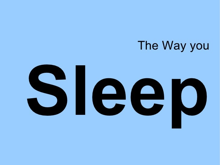 The Way you Sleep