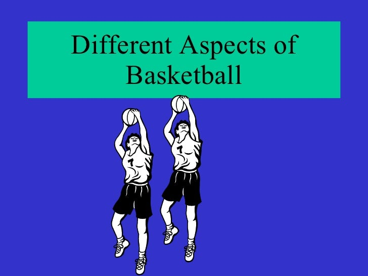 Different Aspects Of Basketball