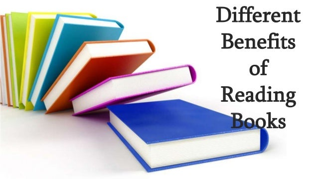 Different benefits of reading books