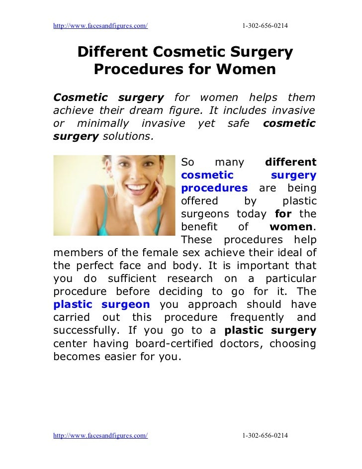 http://www.facesandfigures.com/   1-302-656-0214       Different Cosmetic Surgery         Procedures for WomenCosmetic sur...