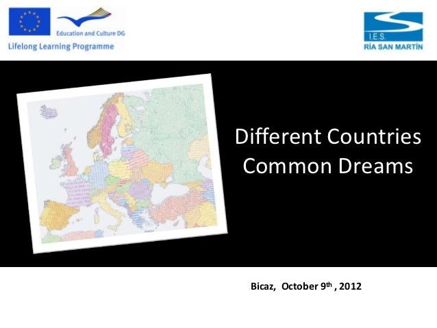 Different Countries Common Dreams Bicaz, October 9th , 2012
