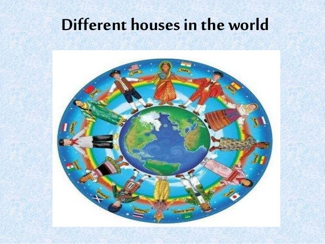 Different houses in the world