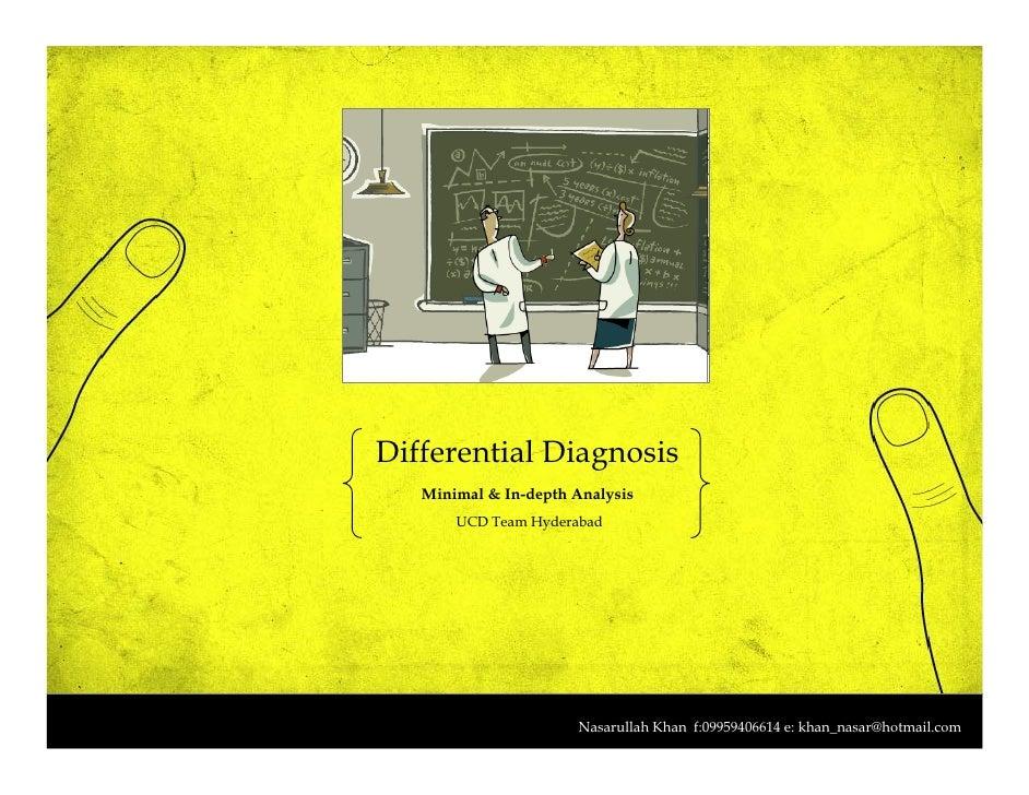 Differential Diagnosis    Minimal & In-depth Analysis        UCD Team Hyderabad                           Nasarullah Khan ...