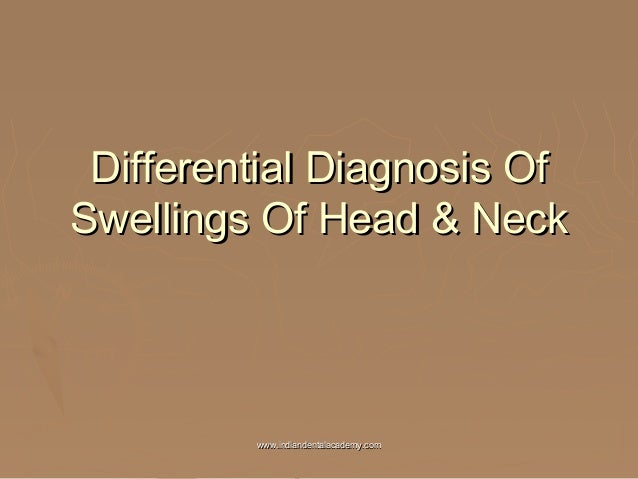 Differential diagnosis of head and neck swellings /certified fixed orthodontic courses by Indian dental academy