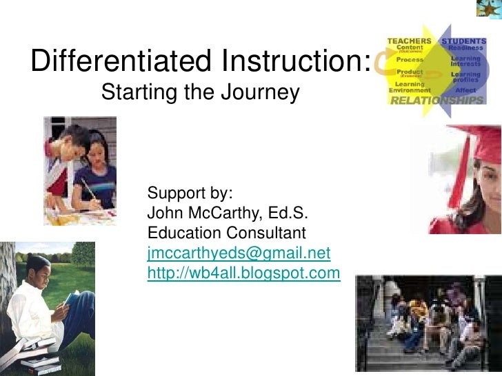 Differentiated Instruction:      Starting the Journey             Support by:          John McCarthy, Ed.S.          Educa...