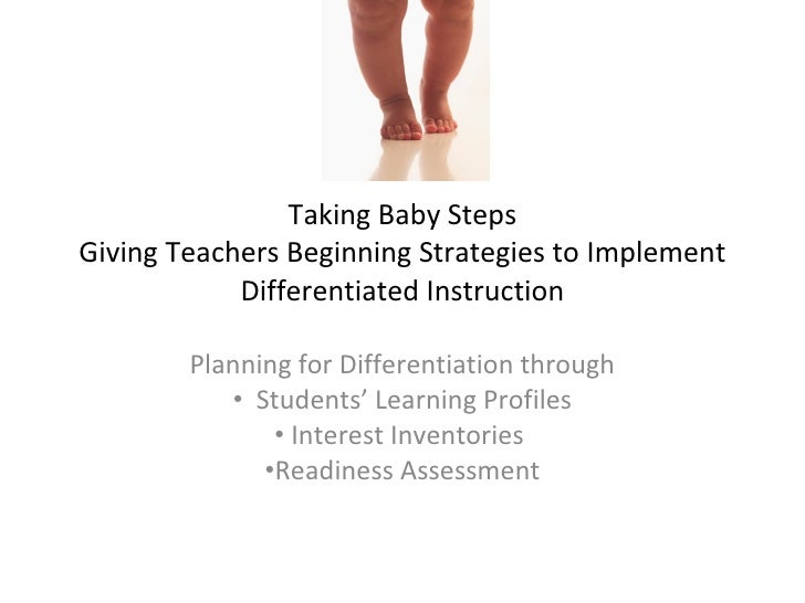 Taking Baby Steps Giving Teachers Beginning Strategies to Implement             Differentiated Instruction          Planni...