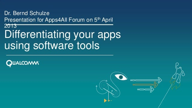 Differentiating your appsusing software toolsDr. Bernd SchulzePresentation for Apps4All Forum on 5th April2013
