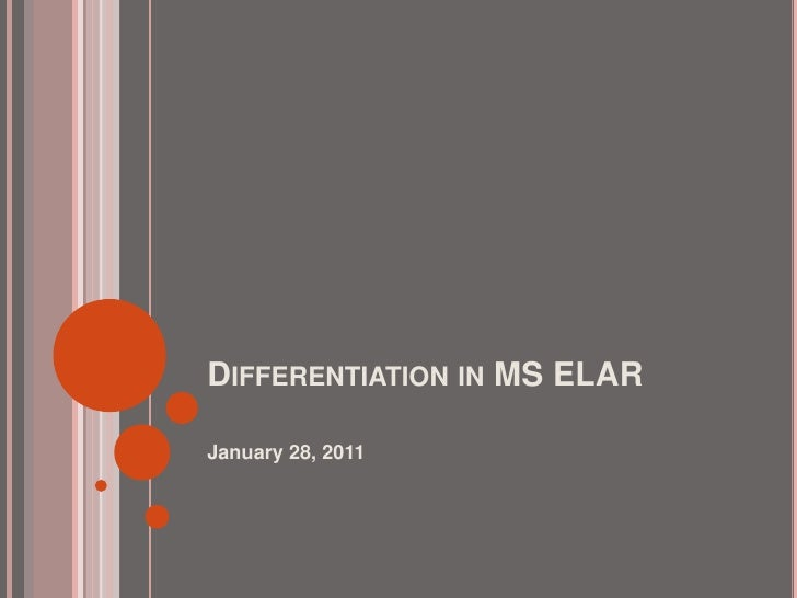 Differentiation in MS ELAR<br />January 28, 2011<br />
