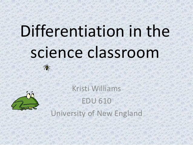 Differentiation in the science classroom