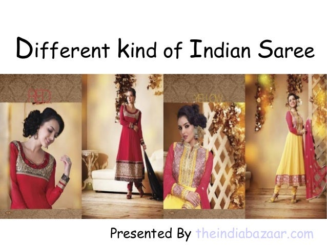 Different kind of Indian Saree Presented By theindiabazaar.com