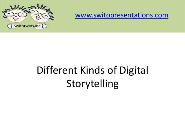 Different kinds of digital storytelling