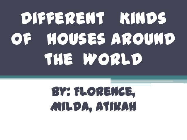 Different kinds of houses around the world for Types of houses with names