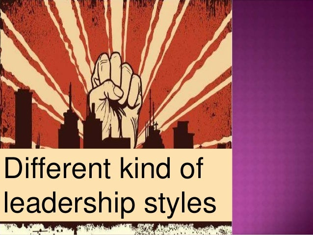 Different kinds of leadership style