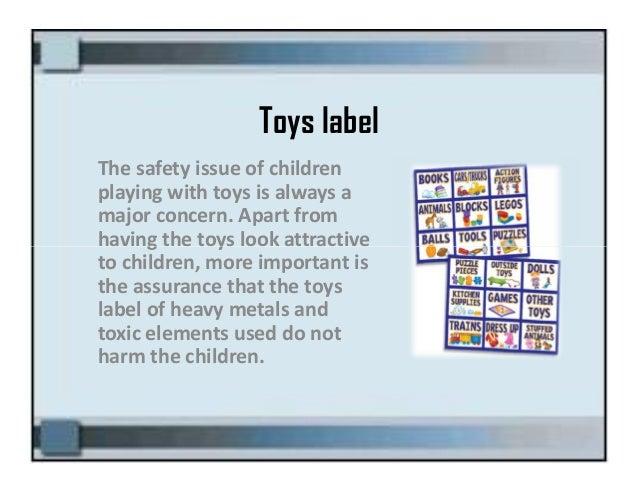 Safety Labels on Toys Toys Label The Safety Issue of