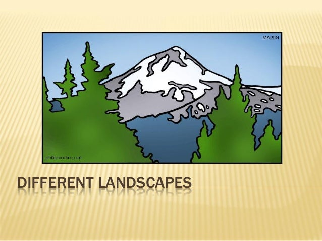 DIFFERENT LANDSCAPES