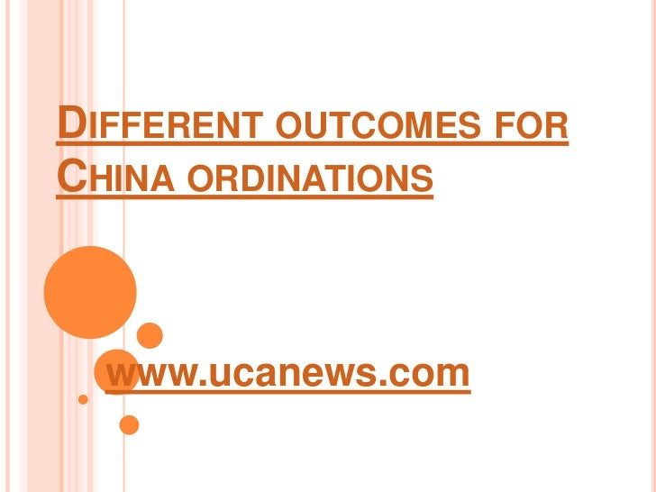 Different outcomes for china ordinations