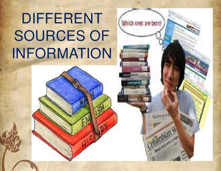 DIFFERENT SOURCES OFINFORMATION