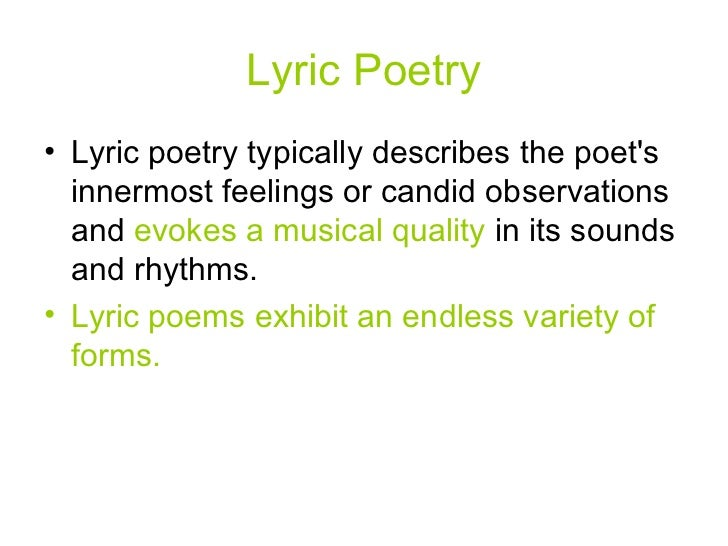 a definition of lyric poetry The word lyric claims its emotional place in music and poetry, with the words to a song being called the lyrics, while a lyric poem is one steeped in personal emotions, making it song-like.