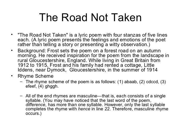 "narration and description in frosts the road Only eight lines robert frost wrote a number of long narrative poems like ""the death of the hired man,"" and most of his best-known poems are medium-length, like his sonnets ""mowing"" and ""acquainted with the night,"" or his two most famous poems, both written in four stanzas, ""the road."