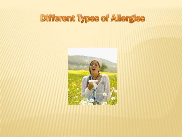 Allergy :An allergy is a specific reaction of the bodys immune system to anormally harmless substance, one that does not b...