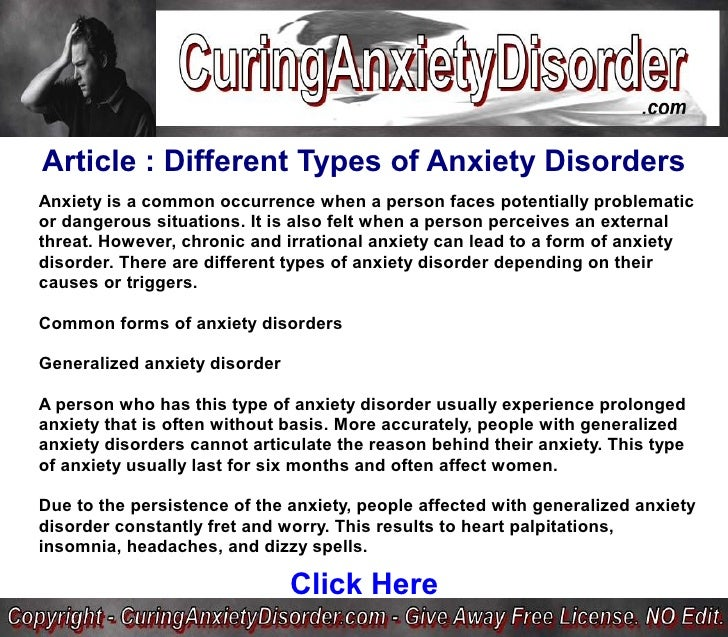 Article : Different Types of Anxiety Disorders Anxiety is a common occurrence when a person faces potentially problematic ...