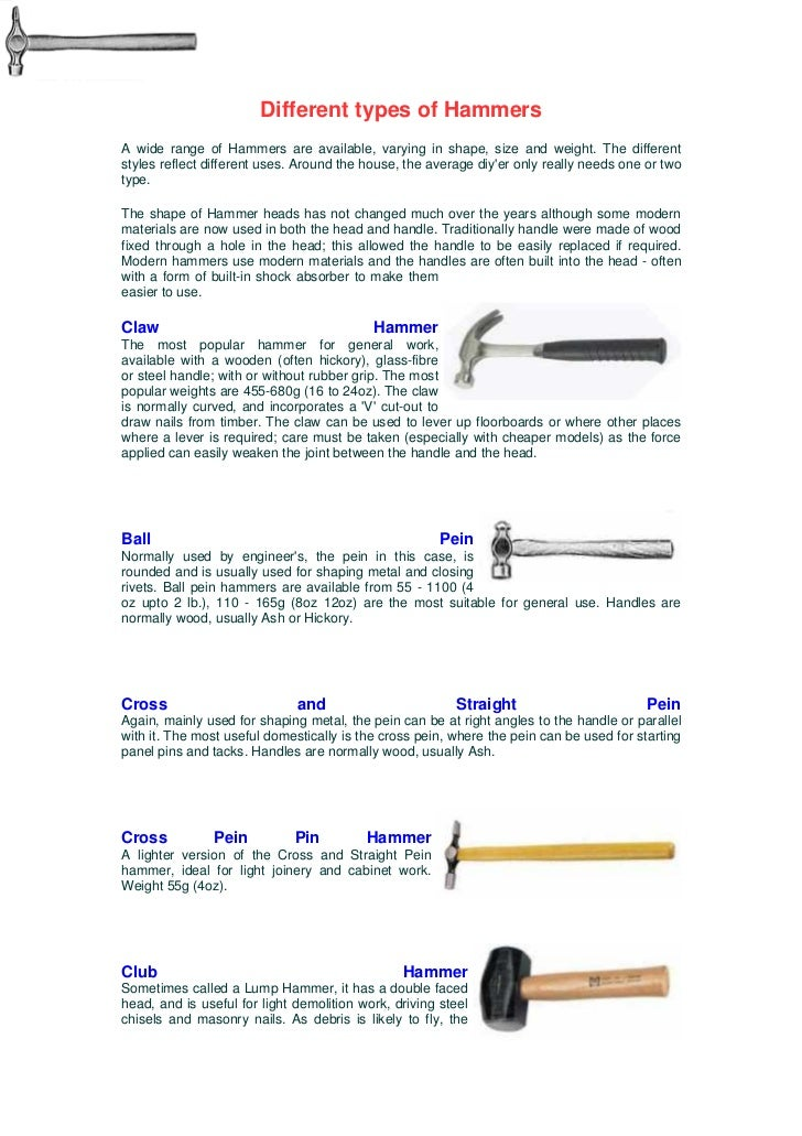 Different types of HammersA wide range of Hammers are available, varying in shape, size and weight. The differentstyles re...