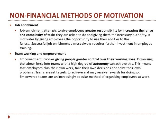financial methods of motivation are the The scientific / theory x approach, in particular, argues that workers respond to financial rewards getting employee pay right (often referred to as the remuneration package) is a crucial task for a business.