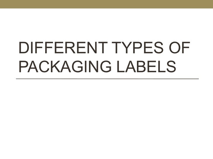 DIFFERENT TYPES OFPACKAGING LABELS