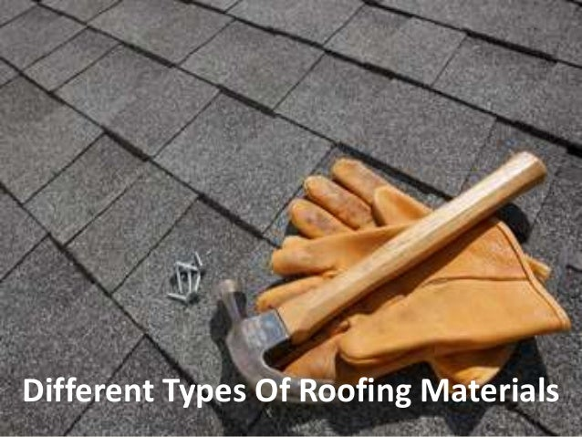 Different types of roofing materials for Different types of roofing materials