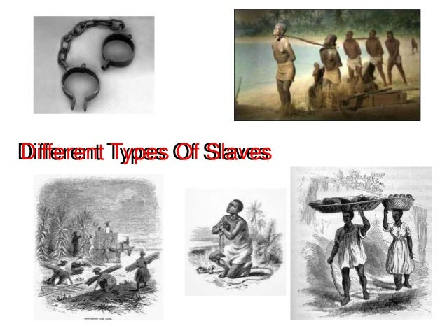 Different types of slaves