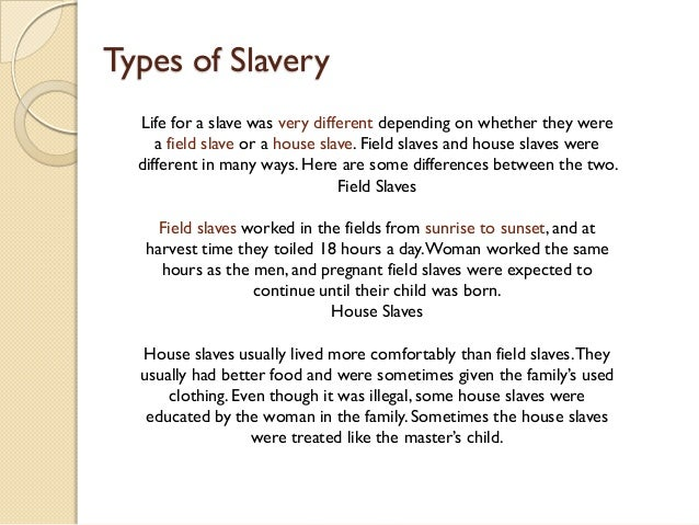 house slaves vs field slaves Malcolm tells the parable of house negro king solomon baptist church you have to go back to what the young brother here referred to as the house negro and the field negro back during slavery there were two kinds of slaves, the house negro and the field negro.